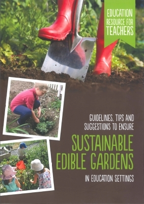 Guidelines, tips and suggestions to ensure sustainable edible gardens in education settings