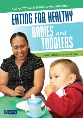 Eating for Healthy Babies and Toddlers: From birth to 2 years old