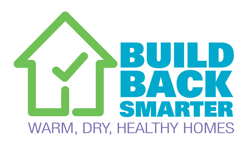 Build Back Smarter: Warm, dry, healthy homes.
