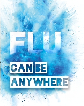 Flu can be anywhere.