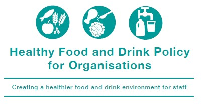 Healthy Food and Drink Policy for Organisations graphic.
