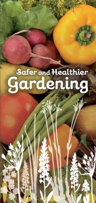 Safer and Healthier Gardening