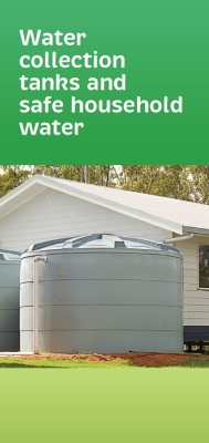 Water collection tanks and safe household water